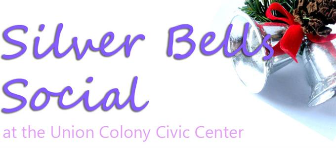 Silver Bells Social at the Union Colony Civic Center